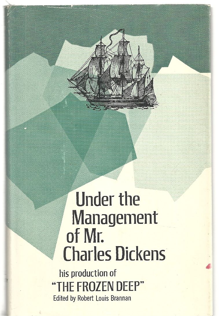 "Under the Management of Mr. Charles Dickens: : His Production of ""The Frozen Dee, Brannan, Robert Louis (editor)"